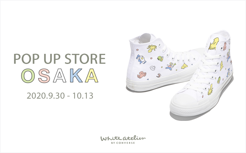 White atelier BY CONVERSE POP UP STORE大阪 開催!ニシワキタダシさんの限定プリントも登場